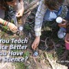 Teach Science Better