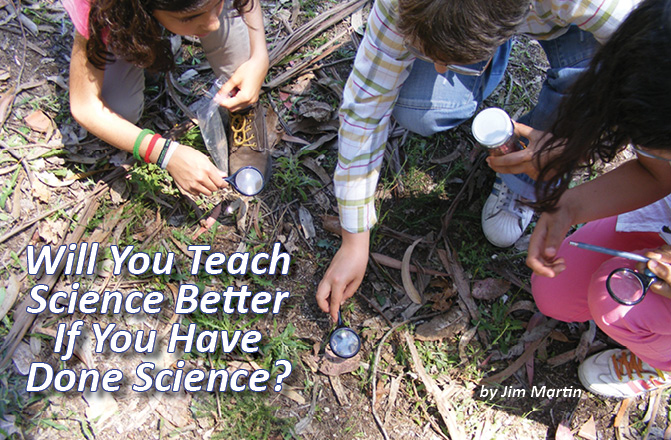 Will You Teach Science Better If You Have Done Science?